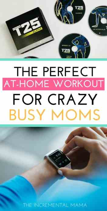 T25 is the perfect workout for busy moms