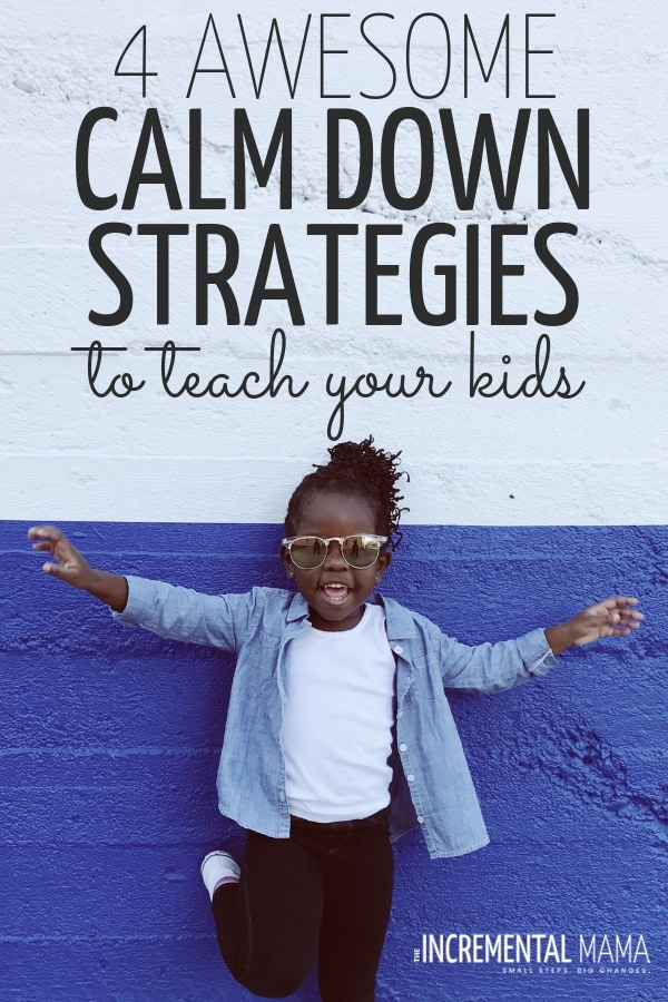 These 4 genius calm down strategies for kids will give them coping skills to handle thir emotions even when you're not there. #calmdownstrategies #copingskills #calmdownkids