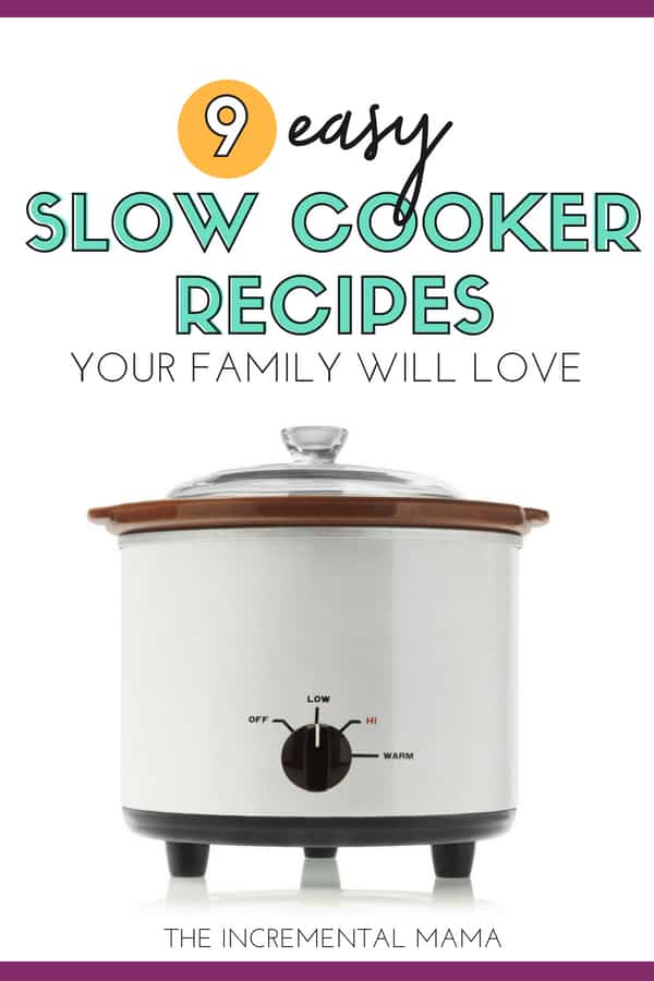 9 Easy Slow Cooker Recipes Your Family Will Love #slowcooker #easyrecipes #kidfriendly