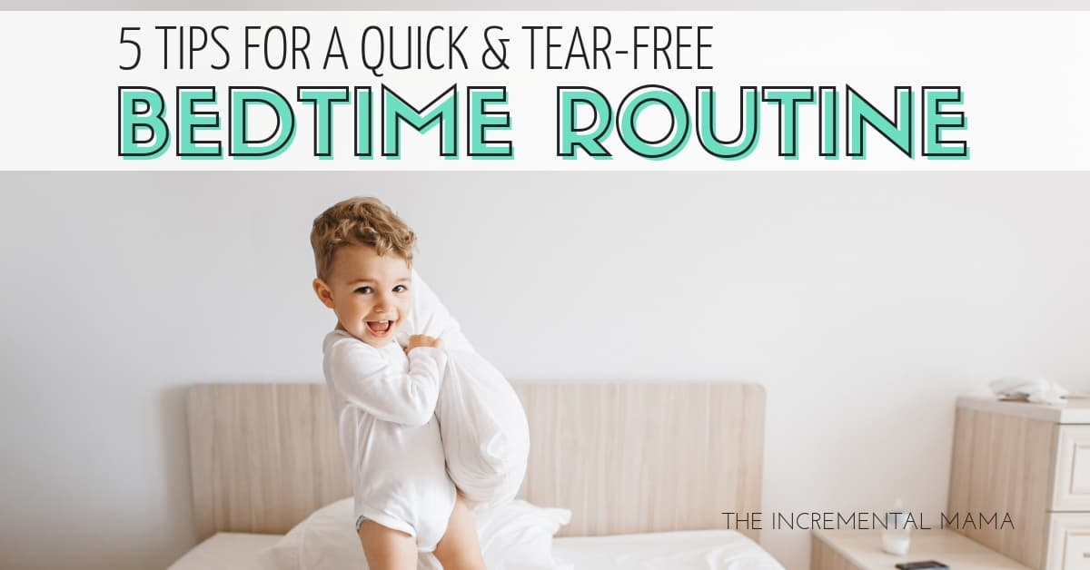 5 Simple Tips for a Quick & Tear-Free Bedtime Routine For Kids