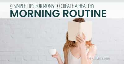 9 Simple Tips For a Healthy Morning Routine For Moms #momroutine #morningroutine