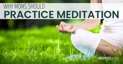 Why Moms Should Practice Meditation #meditation