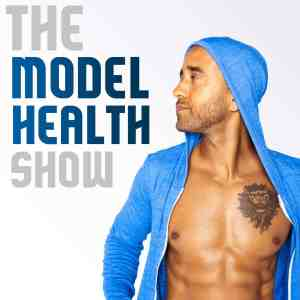 Best Health & Fitness Podcasts - The Model Health Show