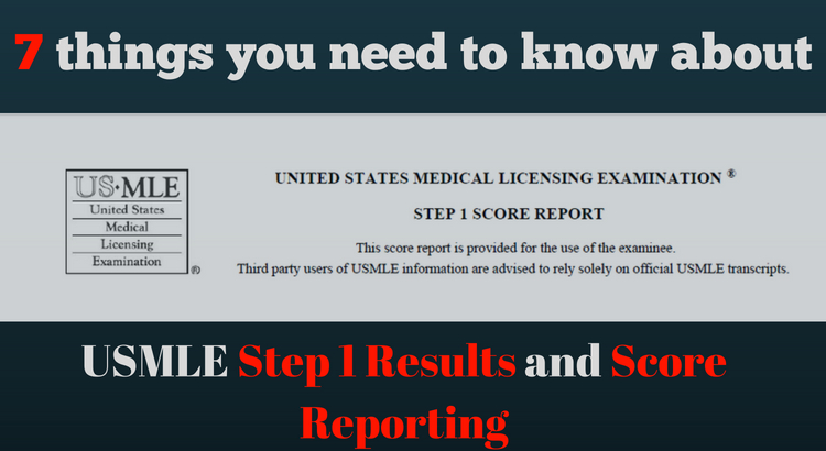 7 things you need to know about your USMLE Step 1 Results and Score
