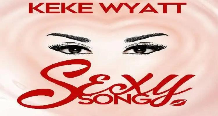 "Keke Wyatt ""Sexy Song"""