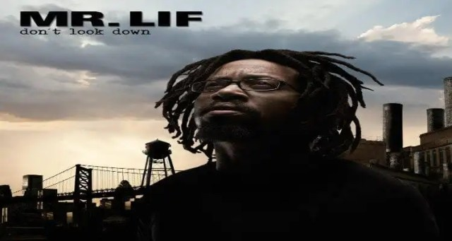 "Mr. Lif - ""Don't Look Down"""