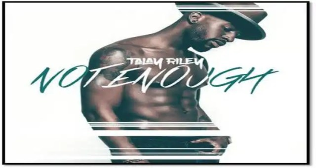 Talay Riley- Not Enough