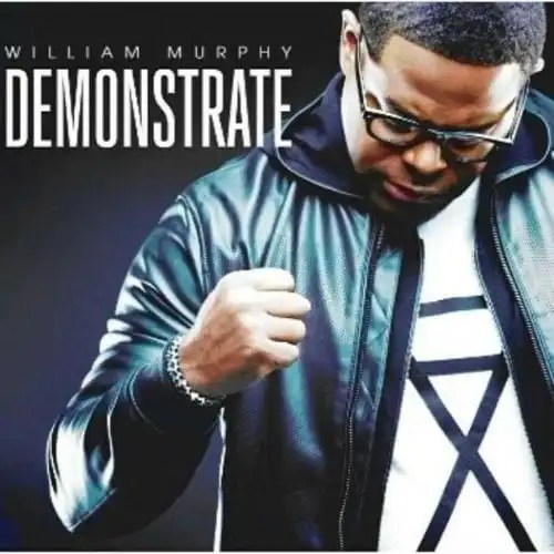 William Murphy's Fifth Album, 'DEMONSTRATE', Available for Pre-Order