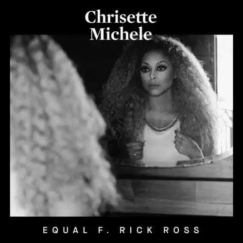 Chrisette Michele Featuring Rick Ross- Equal
