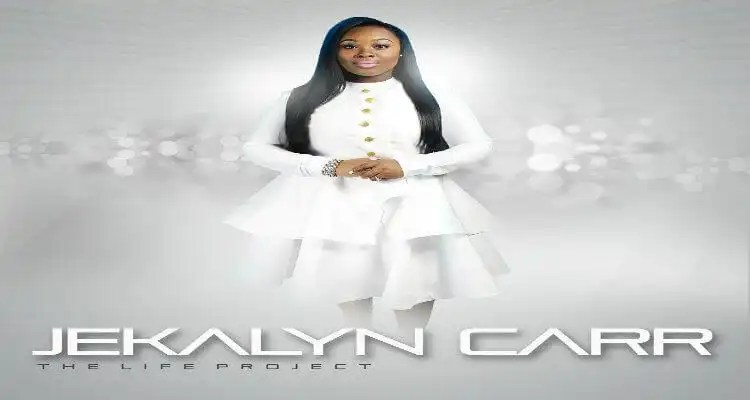 THE LIFE PROJECT by Jekalyn Carr Available Now