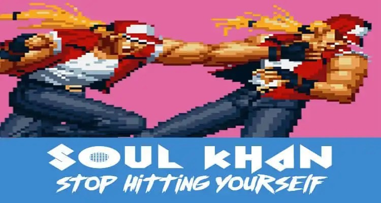 Soul Khan 'Stop Hitting Yourself' Feat. Illingsworth, Dom O Briggs, & F. Virtue