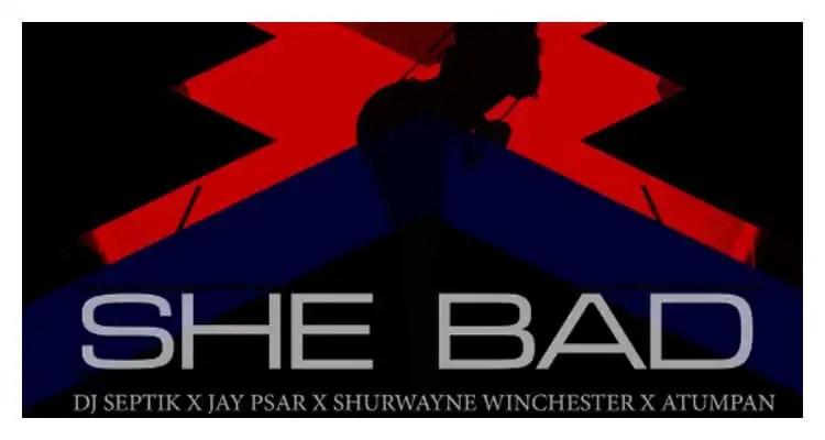 Shurwayne Winchester & Atumpan 'She Bad'