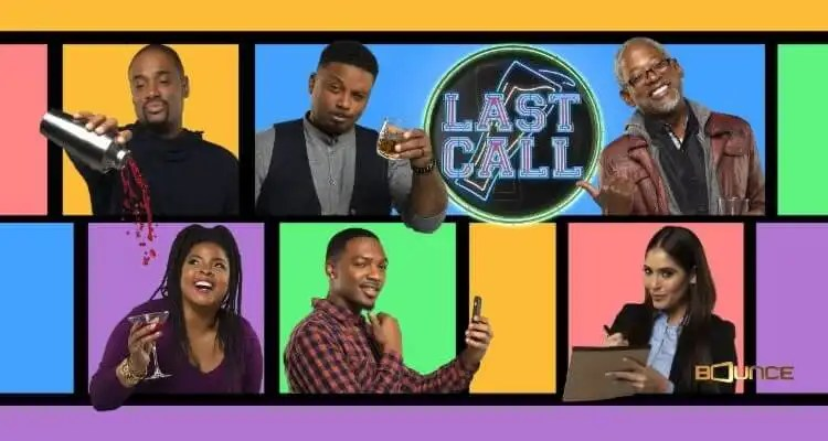 Bounce's New Sitcom 'LAST CALL' to Premiere Monday, Jan. 14