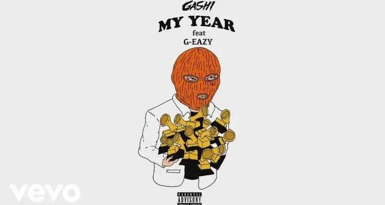 GASHI & G-Eazy 'MY YEAR'