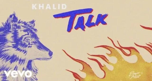 Khalid- Talk