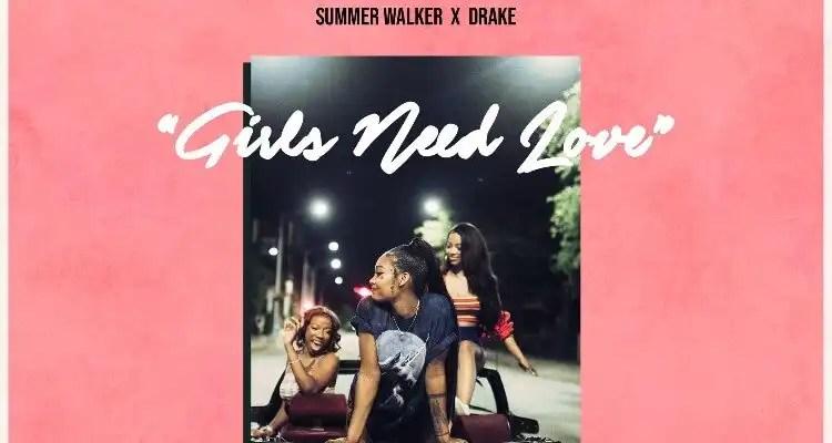 Summer Walker x Drake | Girls Need Love (Remix)