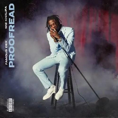 Famous Dex - Proofread ft. Wiz Khalifa