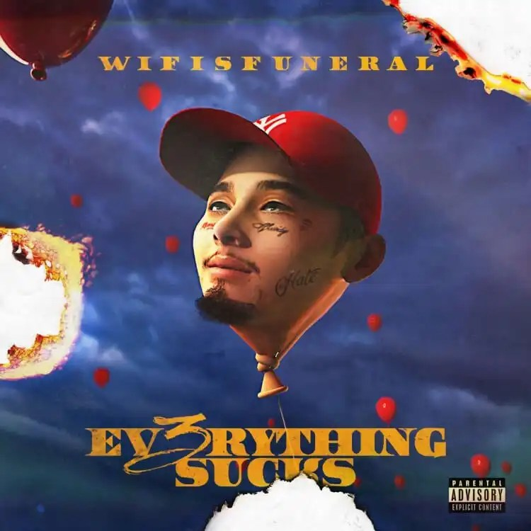 wifisfuneral Drops EV3RYTHING SUCKS EP