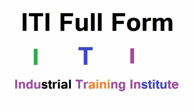 ITI full form and all the details of ITI