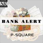 DOWNLOAD AUDIO MP3 Psquare – Bank Alert