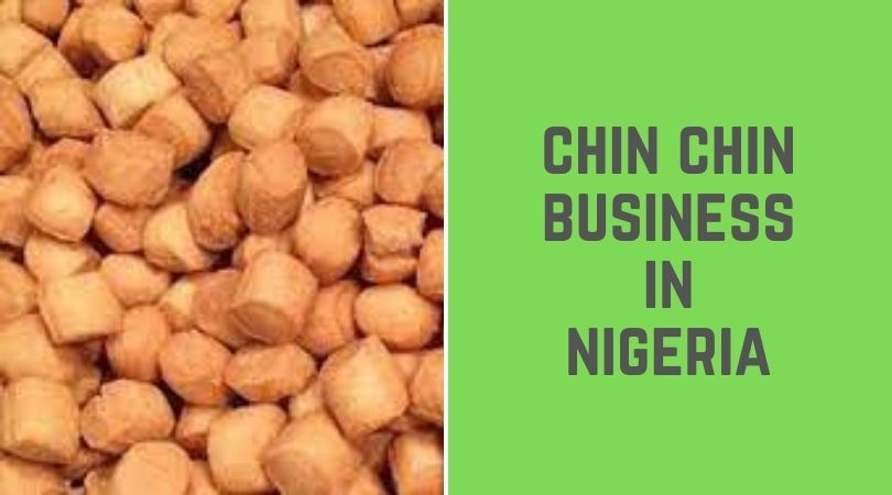 Chin chin Business in Nigeria
