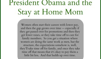 Better Choices for All: President Obama and Stay at Home Moms