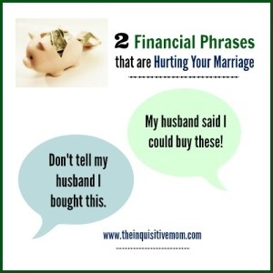 2 Financial Phrases that are Hurting Your Marriage (and words to use instead)