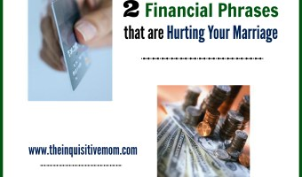 2 Financial Phrases that are Hurting Your Marriage