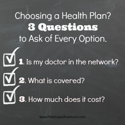 Choosing a Health Plan? 3 Questions to Ask of Every Option.