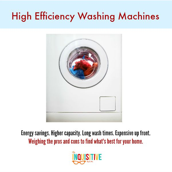 The Pros and Cons of High Efficiency Washing Machines from The Inquisitive Mom