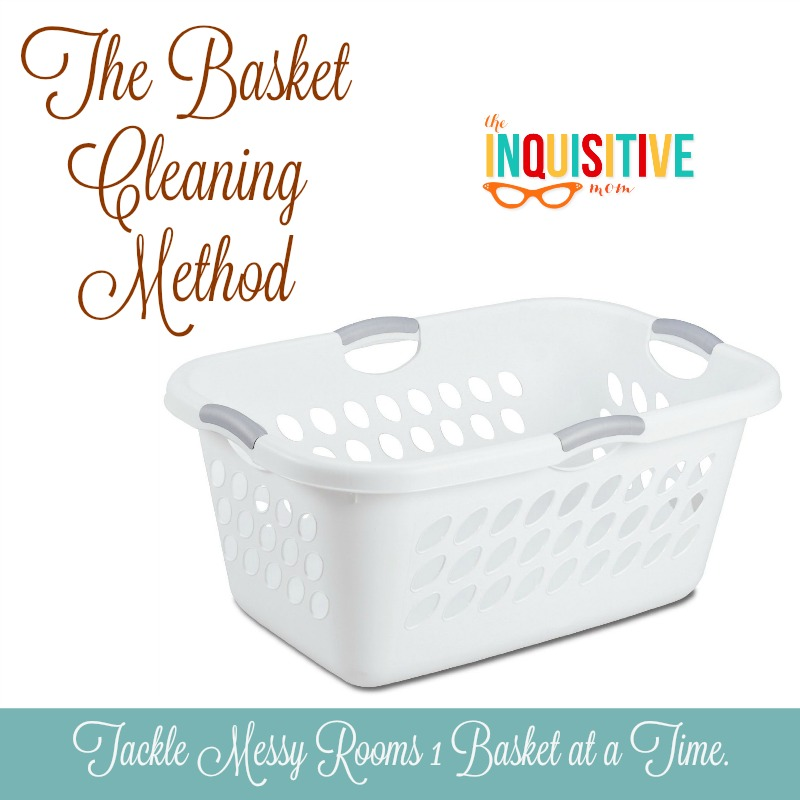 The Basket Cleaning Method. Tackle Messy Rooms 1 Basket at a Time. The Inquisitive Mom Blog.