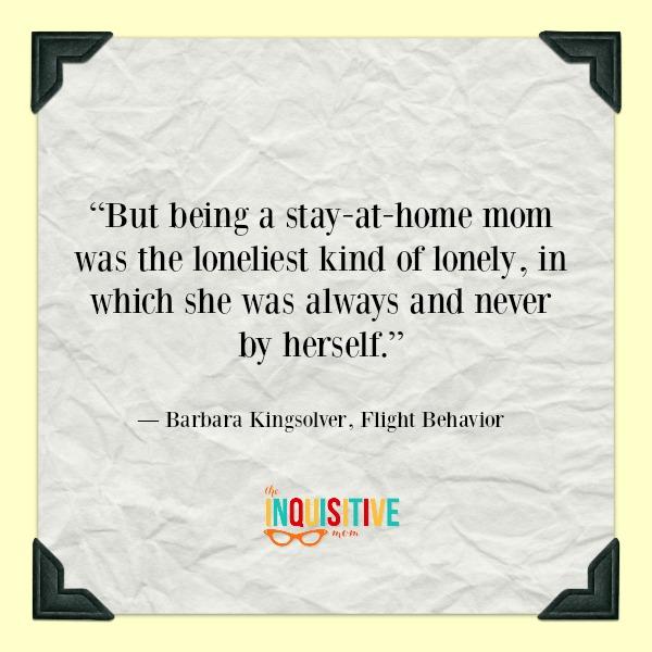 Motherhood is Lonely. Flight Behavior Quote
