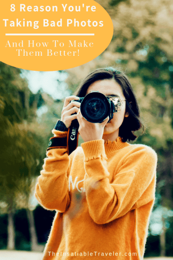 From the practical to the philosophical, here are eight possible reasons why you're taking bad photos plus some advice on how to make them better. Sounds good, right?