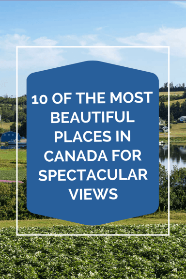 10 of the Most Beautiful Places in Canada for Spectacular Views --- At 150, Canada couldn't look better. From the Yukon to New Brunswick and everywhere in between, the country is a treasure chest of unforgettable (and perhaps unexpected) views.