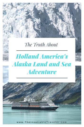 The Truth about Holland America's Alaska Land and Sea Adventure. #Alaskacruise #Alaskatravel #Alaskacruiseexcursions #AlaskaCruisePacking