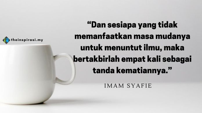 10 Mutiara Kata Imam Syafie Buat Penuntut Ilmu The Inspirasi