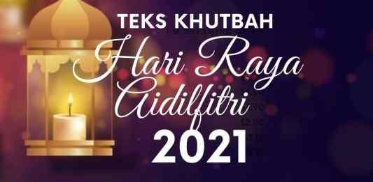 Teks Khutbah Hari Raya Aidilfitri 2021 Bacaan di Rumah