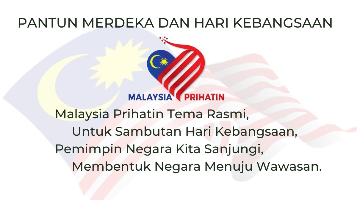 Pantun Merdeka Dan Hari Kebangsaan 2020 Tema Malaysia Prihatin