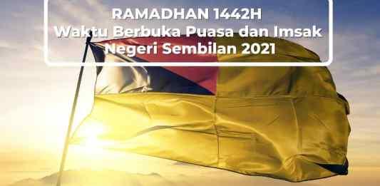 Jadual Waktu Berbuka Puasa dan Imsak Negeri Sembilan 2021