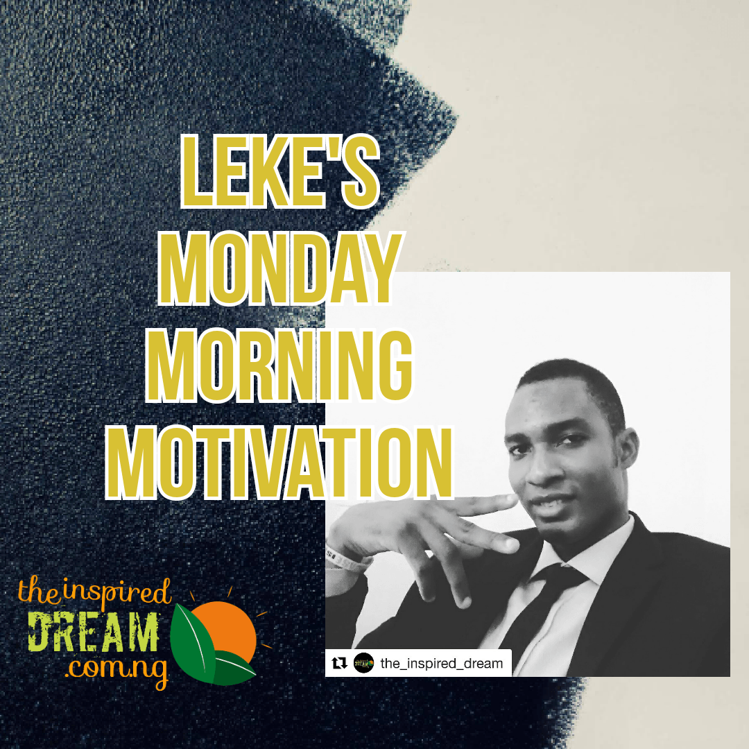 #MondayMotivation: Leke's Monday Morning Motivation: 5 #Timeless Principles to keep you on top.