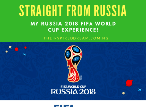 My Russia 2018 FIFA World Cup Experience