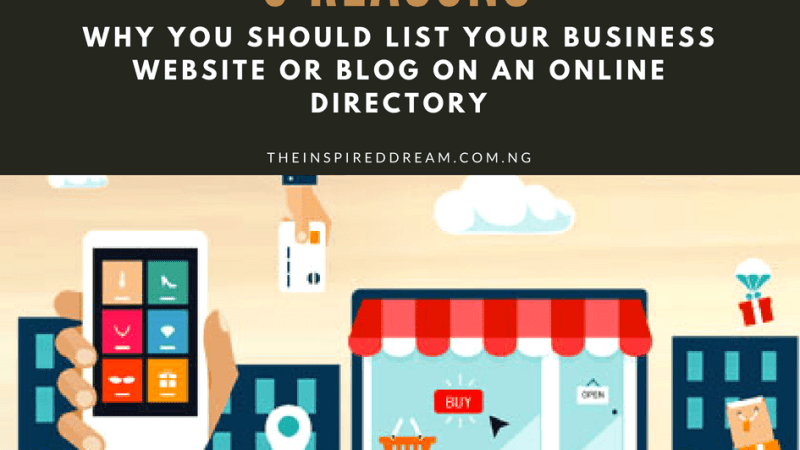 3 Reasons Why you should List Your Business Website or Blog on An Online Directory