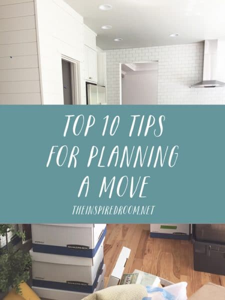 Top 10 Tips for Planning a Move - The Inspired Room