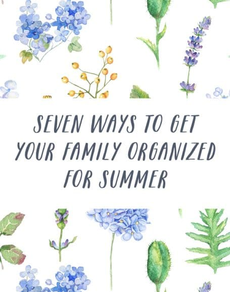 7 Ways to Get Your Family Organized for Summer - The Inspired Room-2