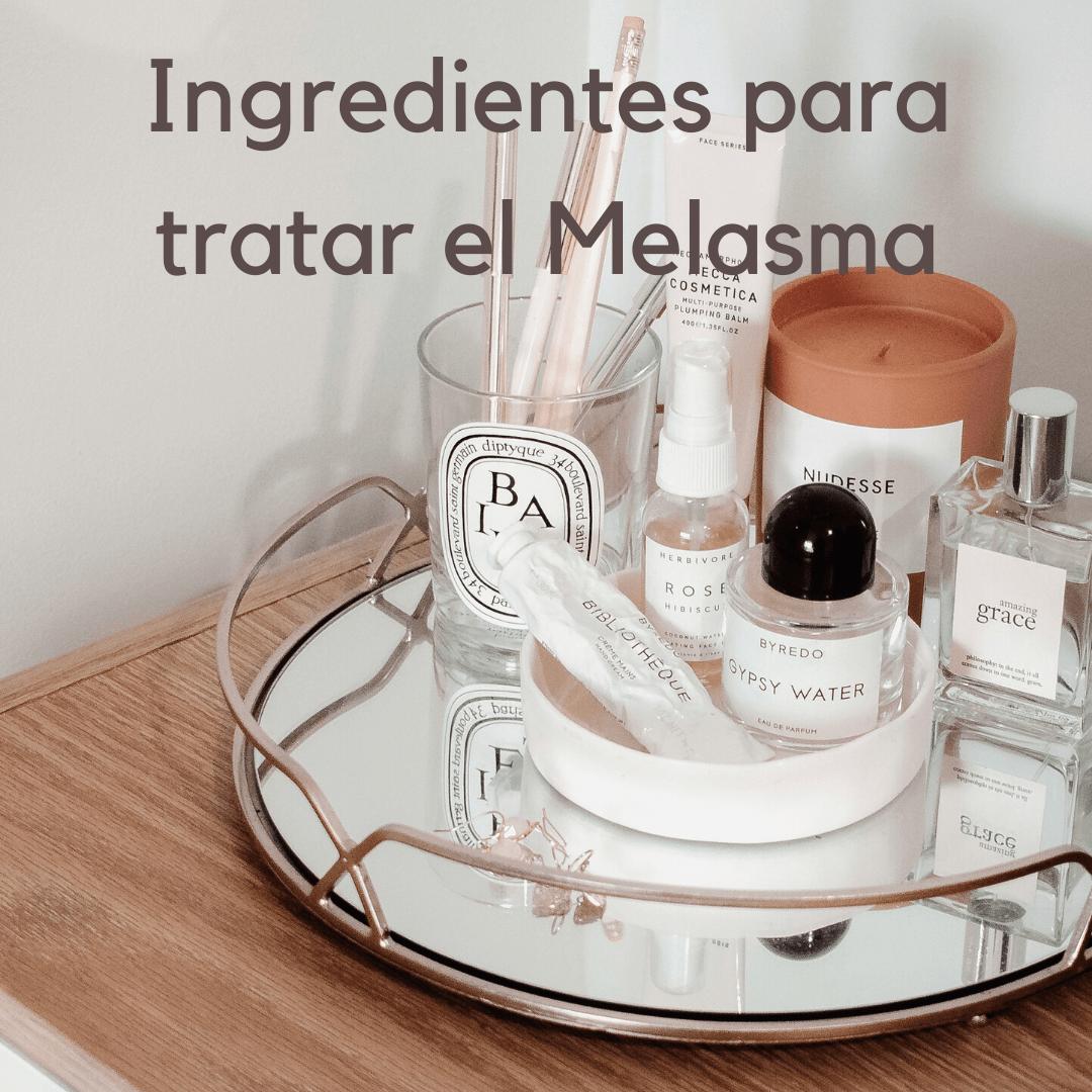 Ingredientes para Tratar el Melasma