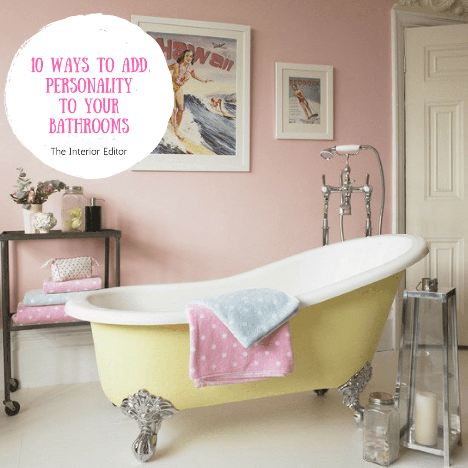 #10 Ways to Add Personality To Your Bathrooms