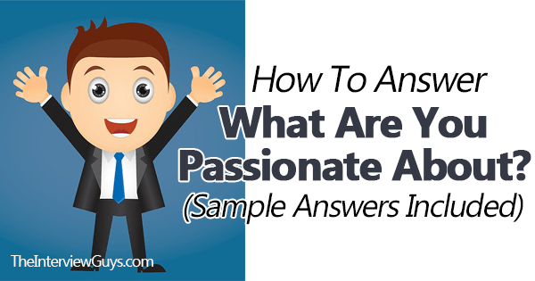 How To Answer What Are You Passionate About Sample Answers