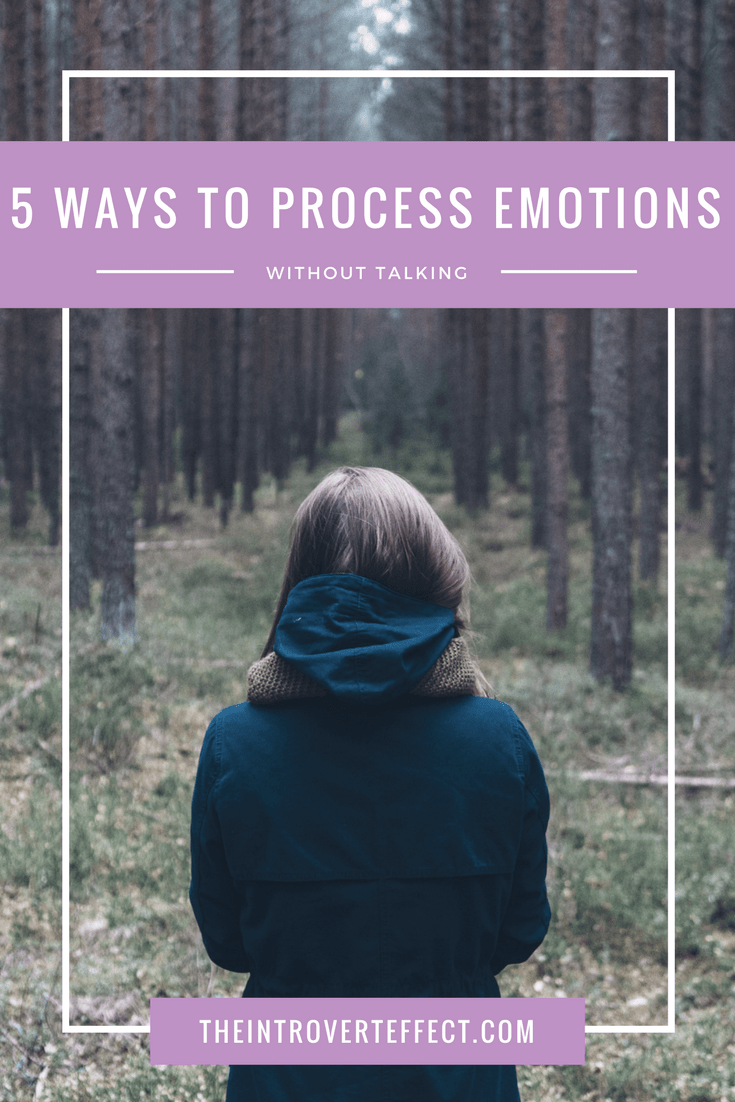 5 ways to process emotions without talking for introverts and sensitive souls