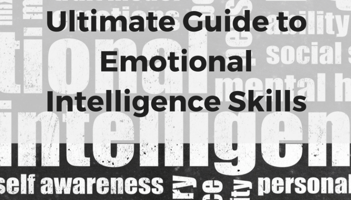 Ultimate Guide to Emotional Intelligence Skills