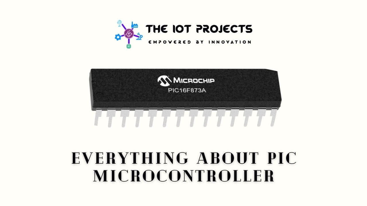 Everything about PIC Microcontroller